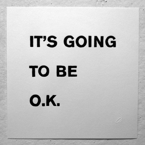 it's going to be ok.