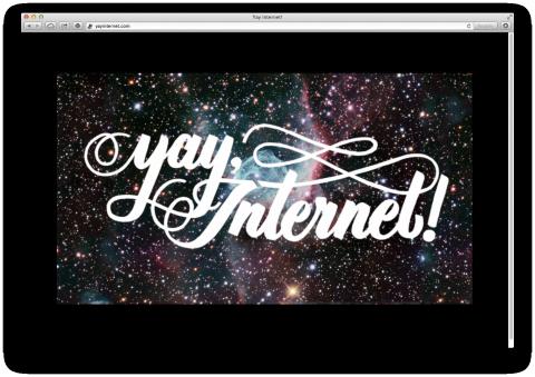 yay internet