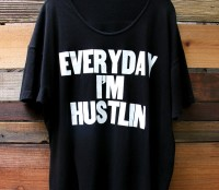 Everyday I am Hustlin