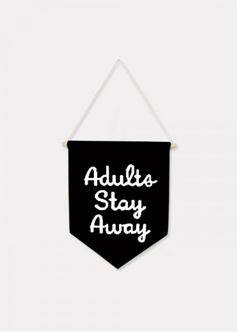 Adults Stay Away