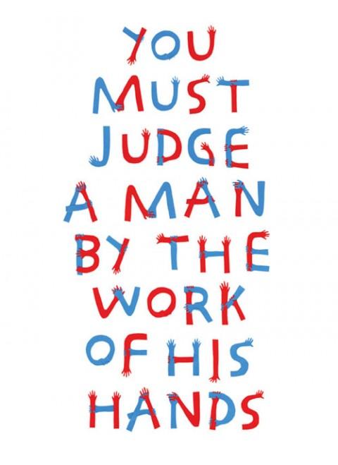 Judgeamanbytheworkofhishands