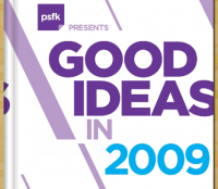 PSFK Good Ideas in 2009 Report